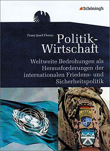 9783140244176: Arbeitsbücher Politik-Wirtschaft. Weltweite Bedrohungen: als Herausforderungen der internationalen Friedens- und Sicherheitspolitik