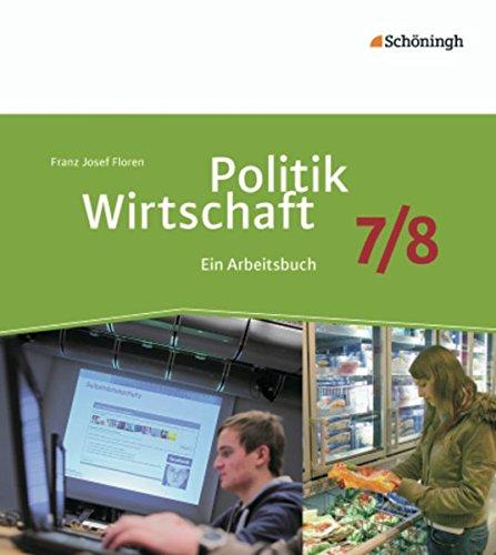 9783140244251: Politik/Wirtschaft 7 / 8. Arbeitsbuch. Gymnasieum. Nordrhein-Westfalen. Neubearbeitung