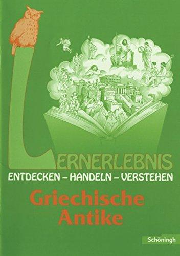 9783140246002: Lernerlebnis Geschichte. Entdecken, Handeln, Verstehen: LERNERLEBNIS GESCHICHTE: Griechische Antike