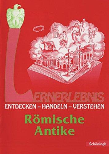 9783140246033: Lernerlebnis Geschichte. Entdecken, Handeln, Verstehen: LERNERLEBNIS GESCHICHTE: Römische Antike