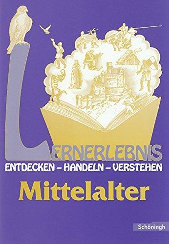 9783140246040: Lernerlebnis Geschichte. Entdecken, Handeln, Verstehen: LERNERLEBNIS GESCHICHTE: Mittelalter