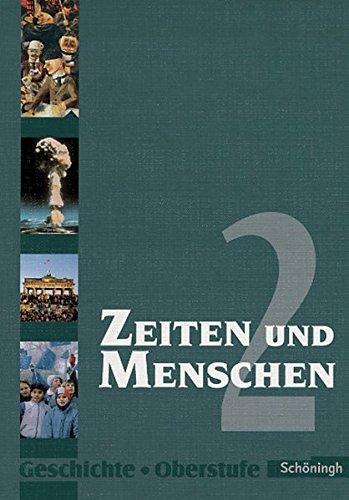 9783140249713: Zeiten und Menschen 2. Geschichte Oberstufe.Berlin, Bremen, Hamburg, Nordrhein-Westfalen, Sachsen: Geschichtswerk für das Gymnasium. Sek. II