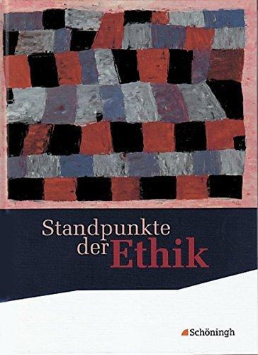 9783140250061: Standpunkte der Ethik. Schülerband. Neubearbeitung: Lehr- und Arbeitsbuch für die Sekundarstufe II