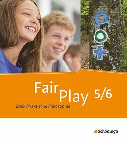 9783140254014: Fair Play 5 /6. Schülerband: Das neue Lehrwerk Ethik/Praktische Philosophiefür differenzierende Schulformen