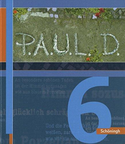 9783140280020: P.A.U.L. (Paul) 6. Schülerbuch: Persönliches Arbeits- und Lesebuch. Deutsch