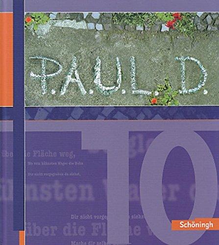 9783140280068: P.A.U.L. D.. Personliches Arbeits- und Lesebuch Deutsch - Fur Gymnasien: P.A.U.L. (Paul) D. 10. Schulerbuch