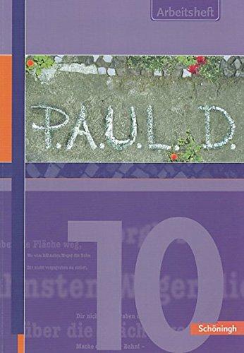 9783140280129: P.A.U.L. D.. Personliches Arbeits- und Lesebuch Deutsch - Fur Gymnasien: P.A.U.L. (Paul) D. 10. Arbeitsheft