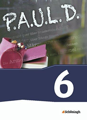 9783140280211: P.A.U.L. D. (Paul) 6. Schülerbuch. Gymnasien und Gesamtschulen - Neubearbeitung: Persönliches Arbeits- und Lesebuch Deutsch