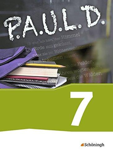 9783140280228: P.A.U.L. D. (Paul) 7. Schülerbuch. Für Gymnasien und Gesamtschulen - Neubearbeitung: Persönliches Arbeits- und Lesebuch Deutsch