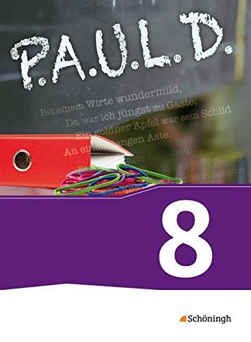 9783140280235: P.A.U.L. D. (Paul) 8. Schülerbuch. Für Gymnasien und Gesamtschulen - Neubearbeitung: Persönliches Arbeits- und Lesebuch Deutsch