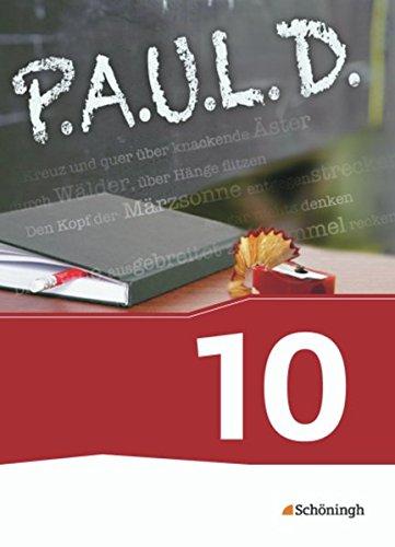9783140280259: P.A.U.L. D. - Persönliches Arbeits- und Lesebuch Deutsch - Für Gymnasien und Gesamtschulen - Neubearbeitung: Schülerbuch 10