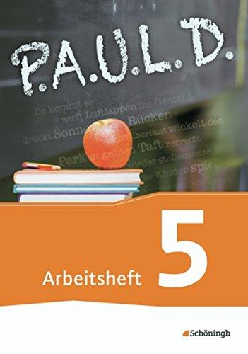 9783140280266: P.A.U.L. D. (Paul) 5. Arbeitsheft. Gymnasien und Gesamtschulen - Neubearbeitung: Persönliches Arbeits- und Lesebuch Deutsch