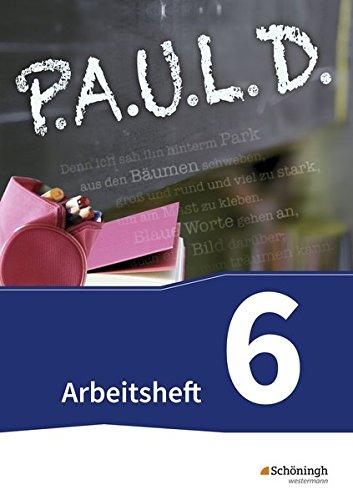 9783140280273: P.A.U.L. D. (Paul) 6. Arbeitsheft. Gymnasien und Gesamtschulen - Neubearbeitung: Persönliches Arbeits- und Lesebuch Deutsch
