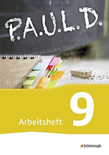 9783140280303: P.A.U.L. D. (Paul) 9. Arbeitsheft. Gymnasien und Gesamtschulen - Neubearbeitung: Persönliches Arbeits- und Lesebuch Deutsch