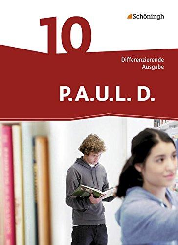 9783140281058: P.A.U.L. D. (Paul) 10. Schülerbuch. Differenzierende Ausgabe: Persönliches Arbeits- und Lesebuch Deutsch