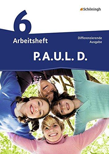 9783140281072: P.A.U.L. D. (Paul) 6. Arbeitsheft. Realschule: Persönliches Arbeits- und Lesebuch Deutsch - Mittleres Schulwesen. Mit Lösungen