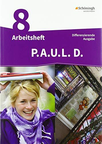 9783140281096: P.A.U.L. D. - Persönliches Arbeits- und Lesebuch Deutsch - Differenzierende Ausgabe: Arbeitsheft 8