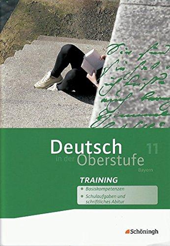 9783140282505: Deutsch in der Oberstufe - Ein Arbeits- und Methodenbuch - Ausgabe Bayern: Deutsch in der Oberstufe. Arbeitsheft-Training 11. Schuljahr. Bayern: mit Losungen