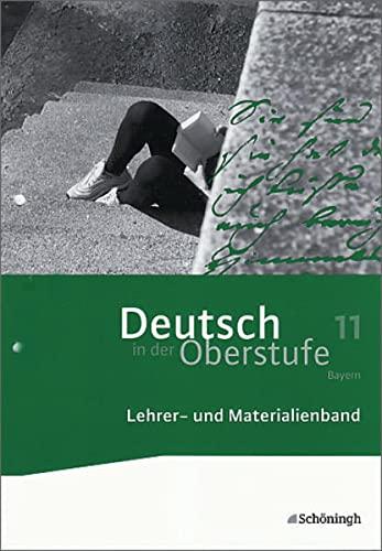 9783140282529: Deutsch in der Oberstufe - Ausgabe Bayern: Lehrer- und Materialienband 11. Schuljahr