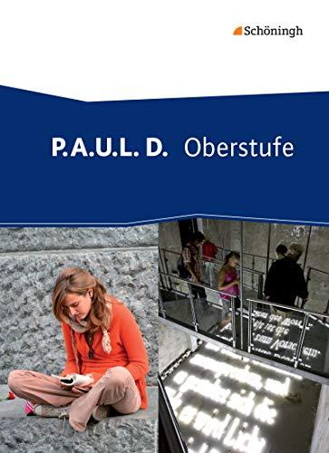 9783140282611: P.A.U.L. D. (Paul) - Persönliches Arbeits- und Lesebuch - Oberstufe. Schülerband