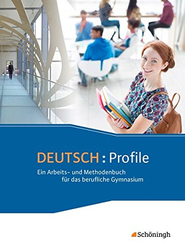 9783140288057: Deutsch: Profile . Schülerband. Ein Arbeits- und Methodenbuch für das berufliche Gymnasium - Neubearbeitung