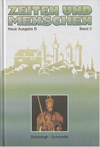 Zeiten und Menschen 2. Ausgabe B Neu. Das europäische Mittelalter und die frühe Neuzeit. ...
