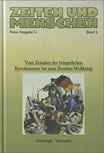 9783140348324: Zeiten und Menschen 2. Ausgabe G: Entfaltung und Krise der modernen Welt. Vom Zeitalter der bürgerlichen Revolution bis zum Zweiten Weltkrieg