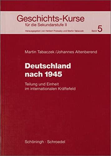 9783140348751: Geschichts-Kurse f�r die Sekundarstufe II, 5: Deutschland nach 1945. Teilung und Einheit im internationalen Kr�ftefeld