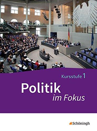 9783140359658: Politik im Fokus 1. Gemeinschaftskunde Baden-Württemberg: Arbeitsbücher für Gemeinschaftskunde in der Kursstufe des Gymnasiums (2-stündig)