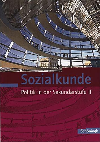 9783140359900: Sozialkunde - Politik in der Sekundarstufe II: Gesamtband für die Jahrgangsstufen 11 - 13