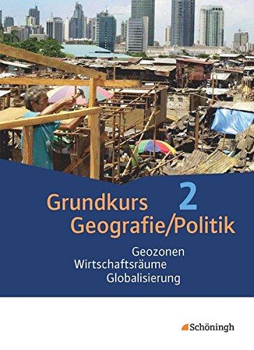 9783140359986: Grundkurs Politik/Geografie 2. Arbeitsbücher für die gymnasiale Oberstufe in Rheinland-Pfalz: (Jahrgänge 12/13): Geozonen - Wirtschaftsräume - Globalisierung