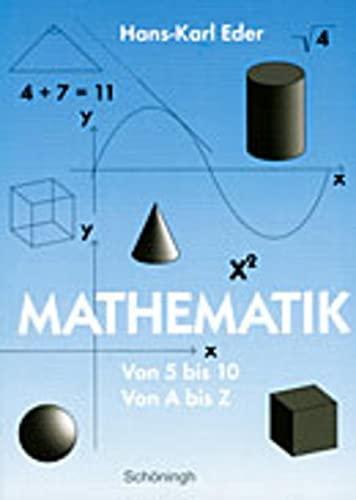 Mathematik. Von 5 bis 10, von A: Eder, Hans-Karl
