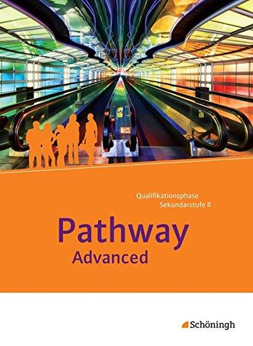 9783140401616: Pathway Advanced. Schülerband: mit Filmanalyse-Software auf CD-ROM: Lese- und Arbeitsbuch Englisch für die Qualifikationsphase der gymnasialen Oberstufe - Neubearbeitung
