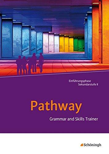 9783140401760: Pathway - Lese- und Arbeitsbuch Englisch zur Einführung in die gymnasiale Oberstufe - Neubearbeitung: Grammar and Skills Trainer