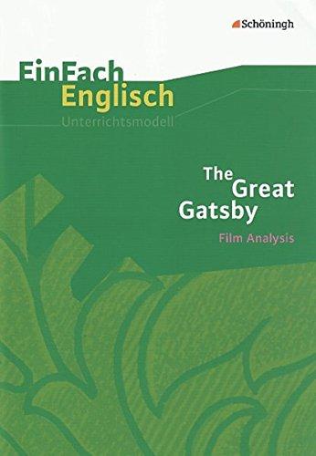 EinFach Englisch Unterrichtsmodelle. F. S. Fitzgerald. The Great Gatsby