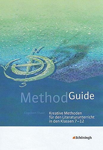9783140412650: Method Guide. Kreative Methoden f�r den Literaturunterricht. Klassen 7 - 12: Kreative Methoden f�r den Literaturunterricht in den Klassen 7 - 12
