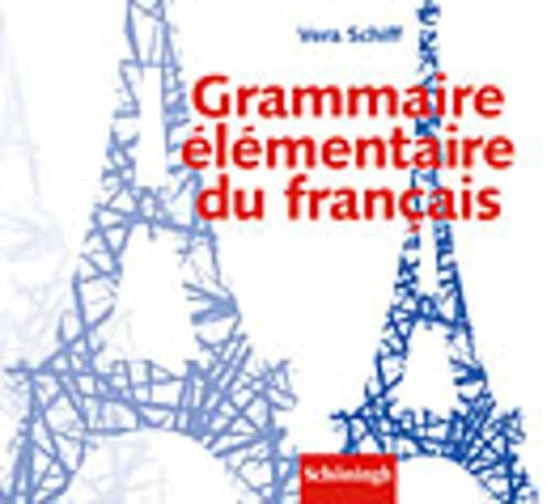 Grammaire elementaire de francais: Vera Schiff