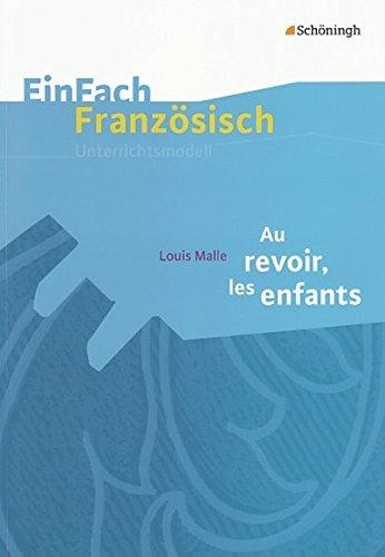 9783140462662: Louis Malle: Au revoir, les enfants: Filmanalyse: EinFach Französisch Unterrichtsmodelle
