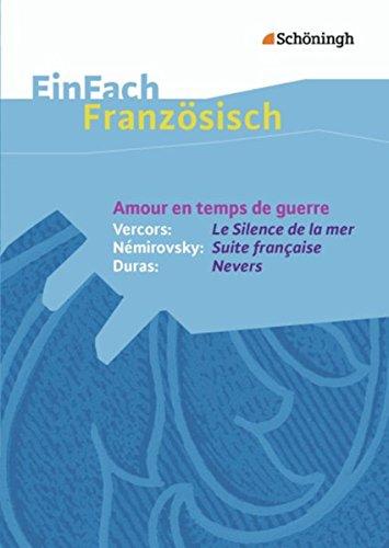 9783140462785: Amour en temps de guerre - Vercors: Le Silence de la mer / Némirovsky: Suite française / Duras: Nevers EinFach Französisch Textausgaben