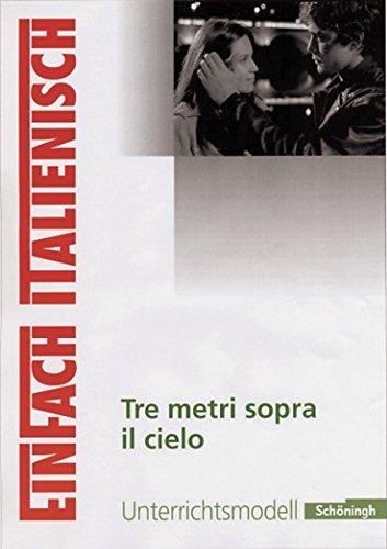 9783140472005: Tre metri sopra il cielo: Filmanalyse: EinFach Italienisch
