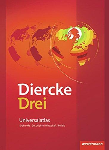 Diercke Drei - aktuelle Ausgabe: Universalatlas mit