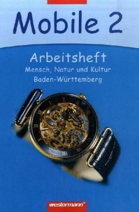 9783141104929: Mobile 2 / Arbeitsheft - Mensch, Natur und Kultur / Baden-W�rttemberg