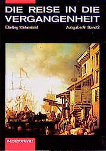 9783141107029: Die Reise in die Vergangenheit, Ausgabe N, Bd.2, Europäische Weltgeschichte bis zum Ausgang des 19. Jahrhunderts