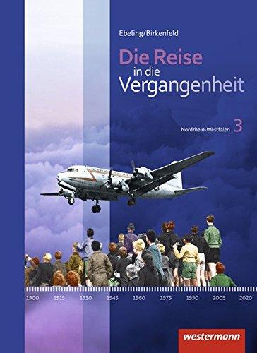 9783141107531: Die Reise in die Vergangenheit 3. Schülerband. Nordrhein-Westfalen: Ausgabe 2012