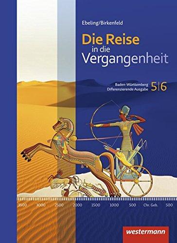 9783141107807: Die Reise in die Vergangenheit 5 / 6. Schülerband. Baden-Württemberg: Ausgabe 2015