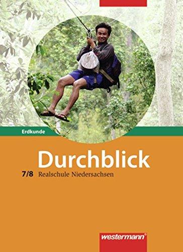 9783141108675: Durchblick Erdkunde: Durchblick 7/8. Erdkunde. Schulerband. Realschule. Niedersachsen: Ausgabe 2008