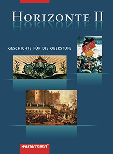 9783141109306: Horizonte 2. Schülerbuch. 12./13. Schuljahr: Geschichte für die Oberstufe. Von der französichen Revolution bis zum Beginn des 21. Jahrhunderts