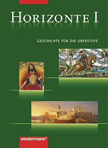 9783141109351: Horizonte 1. Geschichte. Gymnasium. Berlin, Bremen, Hamburg, Nordrhein-Westfalen: Von der griechischen Antike bis zur frühen Neuzeit