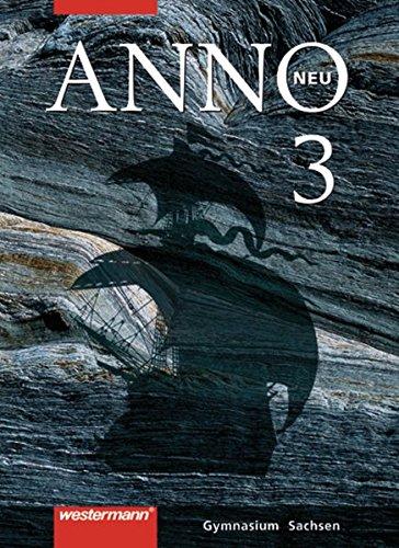 9783141109870: ANNO neu - Ausgabe für Gymnasien in Sachsen: Schülerband 3: Vom Zeitalter der Entdeckungen bis zur Französischen Revolution
