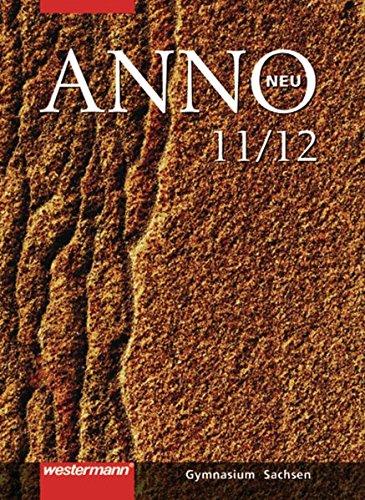 9783141109993: ANNO neu: ANNO 11/12. Schulerband. Sekundarstufe 2. Sachsen